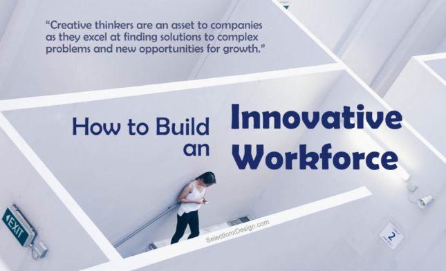 Build an Innovative Workforce - SelectionxDesign.com