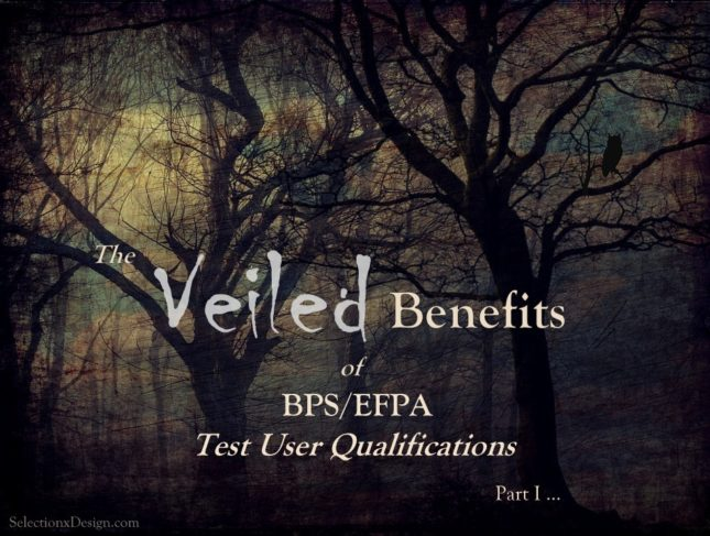 The Veiled Benefits of BPS/EFPA Test User Ability Qualification - Selection by Design