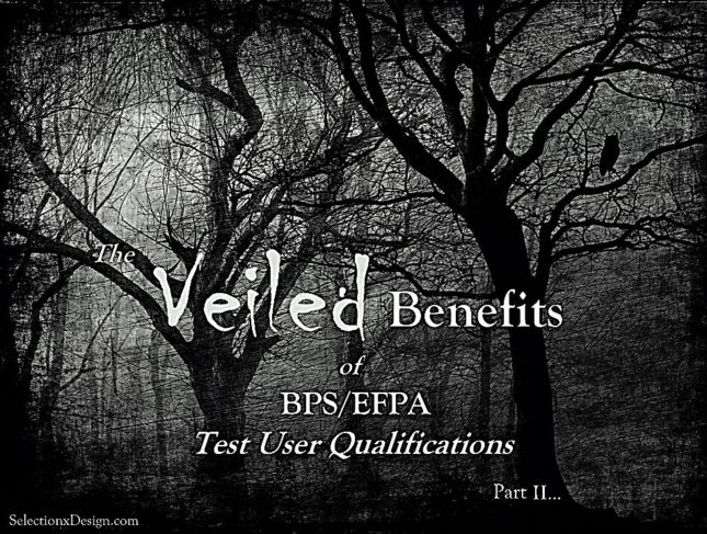 The Veiled Benefits of BPS/EFPA Test User Personality Qualification - Selection by Design