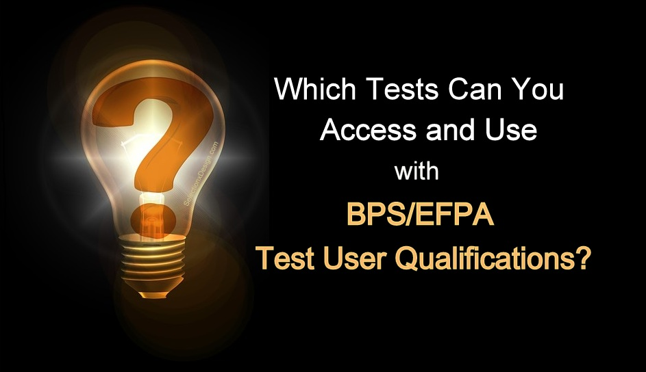 BPS/EFPA Test User: Tests You Can Access - SelectionxDesign.com